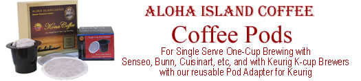 Aloha Island Kona Coffee Pods for Pod Coffee Brewers and Keurig K-Cup Brewers